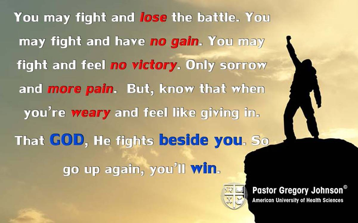You may fight and lose the battle…