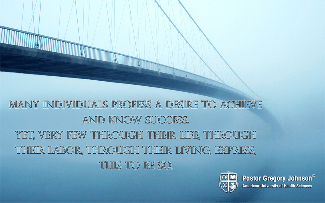 Many Individuals profess a desire to achieve…